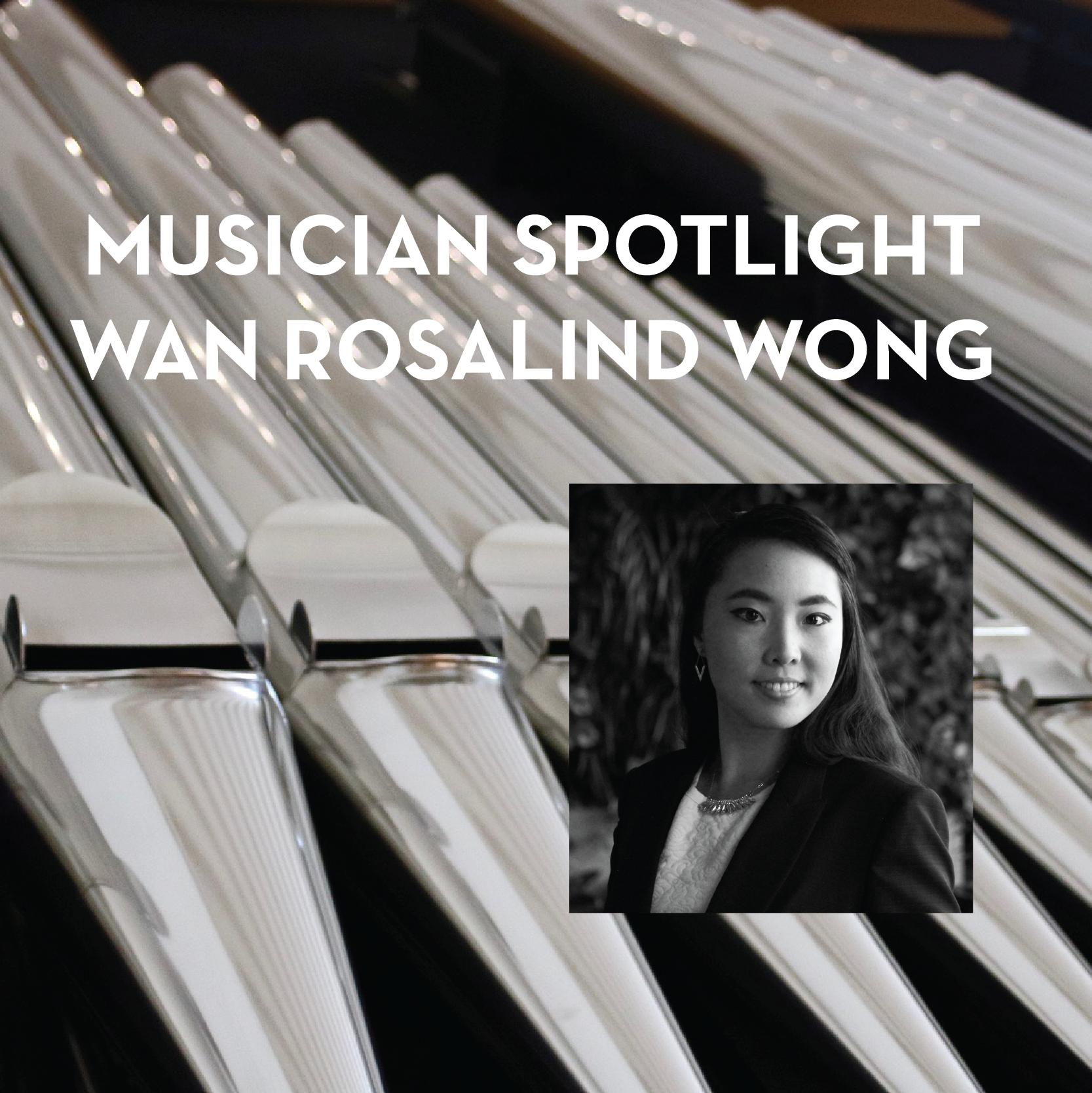 Musician Spotlight: Wan Rosalind Wong, Piano